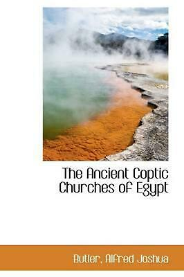 The Ancient Coptic Churches of Egypt by Butler Alfred Joshua (English) Hardcover