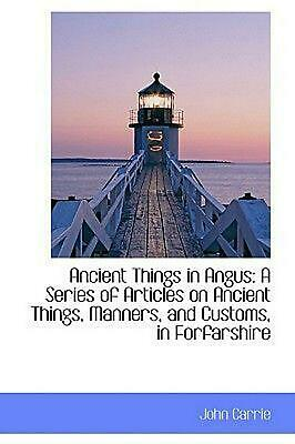 Ancient Things in Angus by John Carrie (English) Hardcover Book