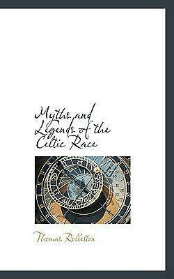 Myths and Legends of the Celtic Race by Thomas Rolleston (English) Hardcover Boo