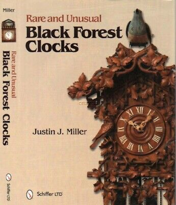 Rare and Unusual Black Forest Clocks by Justin J. Miller - 721 color photos