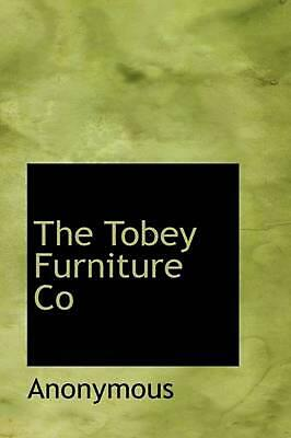 Tobey Furniture Co by Anonymous (English) Hardcover Book Free Shipping!