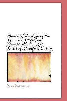 Memoir of the Life of the Rev. James Haldane Stewart, M.a., Late Rector of Limps