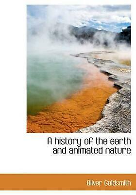 History of the Earth and Animated Nature by Oliver Goldsmith (English) Hardcover