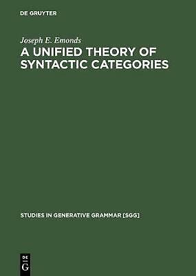 A Unified Theory of Syntactic Categories by Joseph E. Emonds (English) Hardcover
