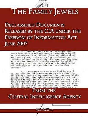 Family Jewels: Declassified Documents Released by the CIA Under the Freedom of I