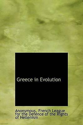 Greece in Evolution by Anonymous (English) Hardcover Book Free Shipping!
