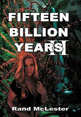 Fifteen Billion Years II: Secret of the Legends by Rand McLester (English) Hardc