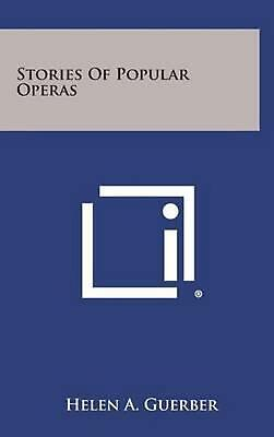 Stories of Popular Operas by Helen a. Guerber (English) Hardcover Book Free Ship