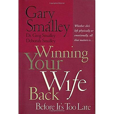 Winning Your Wife Back Before It's Too Late - Paperback NEW Smalley, Gary 2004-0