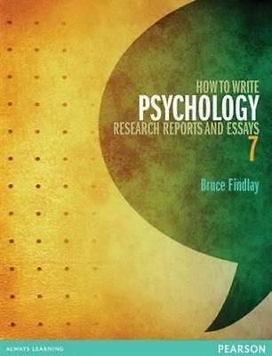NEW How To Write Psychology Research Reports and Essays By Bruce Findlay