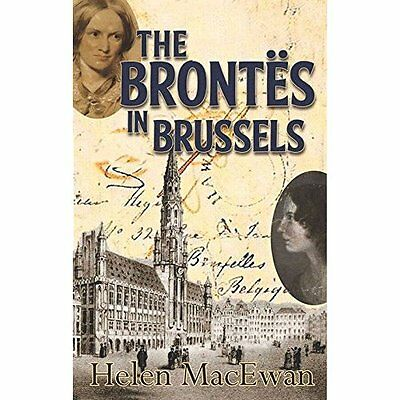 The Brontes in Brussels - Paperback NEW Helen MacEwan(A 2014-06-03