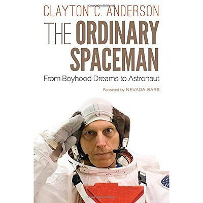 The Ordinary Spaceman: From Boyhood Dreams to Astronaut - Hardcover NEW Nevada B