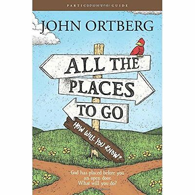 All the Places To Go . . . How Will You Know? Participa - Paperback NEW John Ort