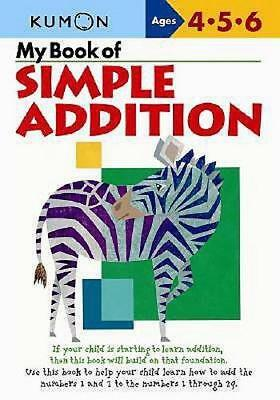 NEW My Book of Simple Addition By KUMON PUBLISHING Paperback Free Shipping