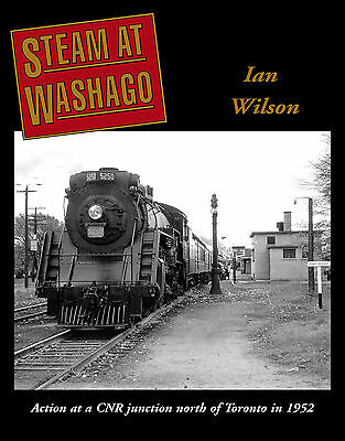 Steam at Washago: Action at a CNR junction north of Toronto in 1952