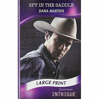 Spy in the Saddle (Mills & Boon Largeprint Intrigue) - Hardcover NEW Dana Marton