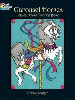 Carousel Horses Stained Glass Coloring Book by Christy Shaffer (English) Paperba
