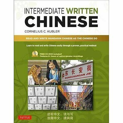 Intermediate Written Chinese: Read and Write Mandarin C - Paperback NEW Corneliu