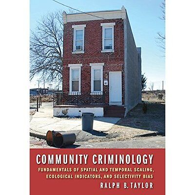 Community Criminology: Fundamentals of Spatial and Temp - Hardcover NEW Ralph B.