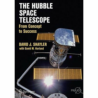 The Hubble Space Telescope: From Concept to Success (Sp - Paperback NEW David J.