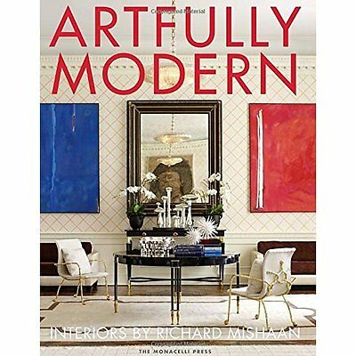 Artfully Modern: Interiors by Richard Mishaan - Hardcover NEW Richard Mishaan 20