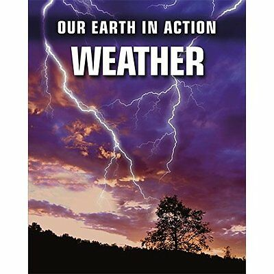 Our Earth in Action: Weather - Chris Oxlade(Au NEW Paperback 09/10/2014