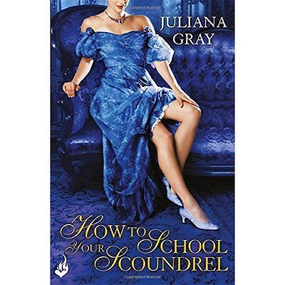 How To School Your Scoundrel: Princess In Hiding Book 3 - Paperback NEW Juliana