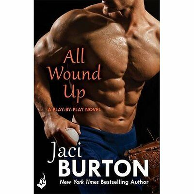 All Wound Up: Play-By-Play Book 10 - Paperback NEW Jaci Burton (Au 2015-08-04