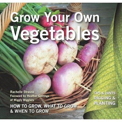 Grow Your Own Vegetables: How to Grow, What to Grow, Wh - Paperback NEW Heather