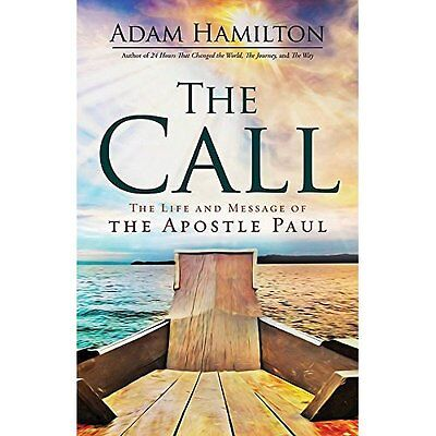 The Call: The Life and Message of the Apostle Paul - Hardcover NEW Adam Hamilton