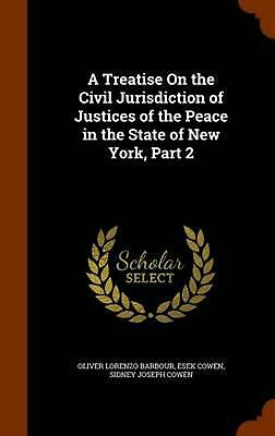 Treatise on the Civil Jurisdiction of Justices of the Peace in the State of New
