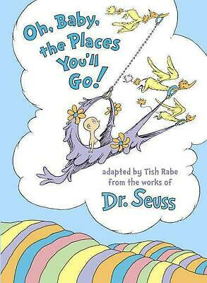 Oh, Baby, the Places You'll Go! by Tish Rabe (English) Hardcover Book Free Shipp