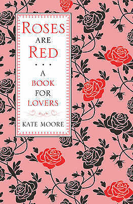 Roses Are Red . . . A Book for Lovers by Kate Moore