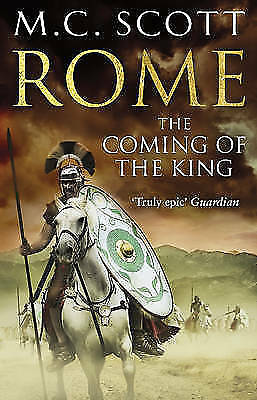 Rome: The Coming of the King: Rome 2 by Scott, M C