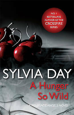 A Hunger So Wild: A Renegade Angels Novel,New Condition