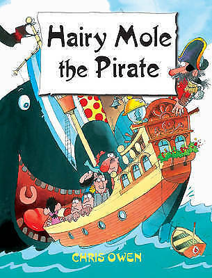 Hairy Mole the Pirate (Hairy Mole) by Christopher Owen
