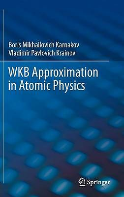 Wkb Approximation in Atomic Physics by Krainov, Vladimir Pavlovich, Karnakov, Bo