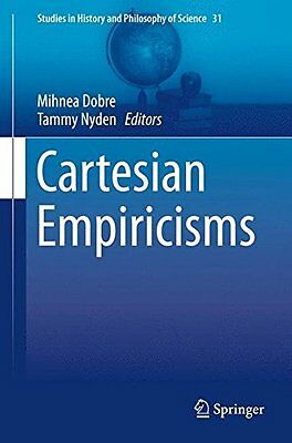 Cartesian Empiricisms (Studies in History and Philosophy of Science) by