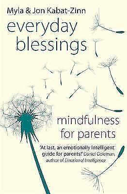 Everyday Blessings: Mindfulness for Parents,New Condition