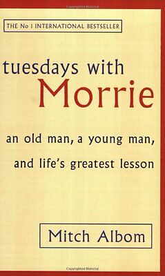 Tuesdays With Morrie: An old man, a young man, and life's greatest lesson,New Co