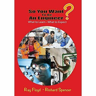 So You Want to be an Engineer: What to Learn and What t - Paperback NEW Ray Floy