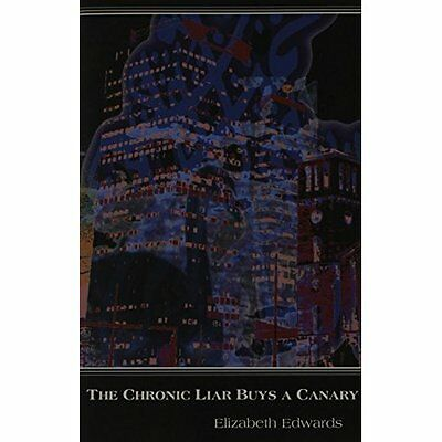The Chronic Liar Buys a Canary (Carnegie Mellon Poetry) - Paperback NEW Elizabet