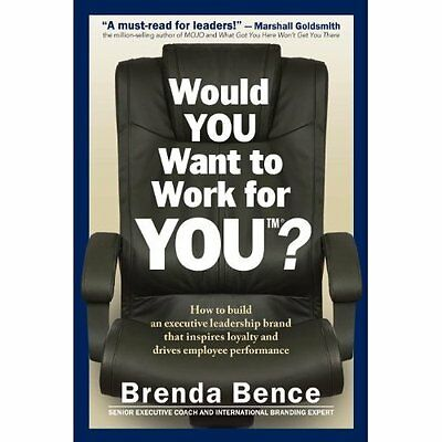 Would You Want to Work for You?: How to Build an Execut - Hardcover NEW Brenda B