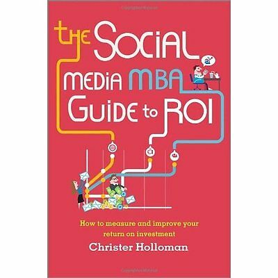 The Social Media MBA Guide to ROI: How to Measure and I - Hardcover NEW Christer
