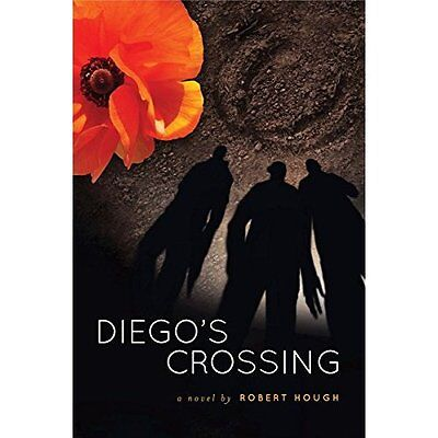 Diego's Crossing - Paperback NEW Robert Hough (A 2015-08-07