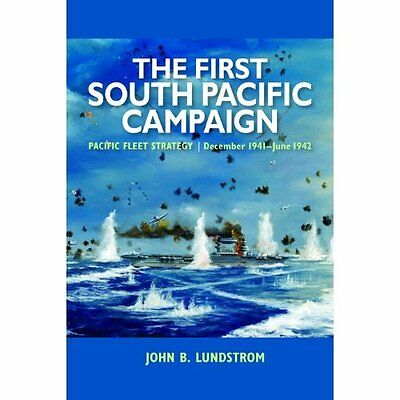 The First South Pacific Campaign: Pacific Fleet Strateg - John B. Lundstr NEW Pa