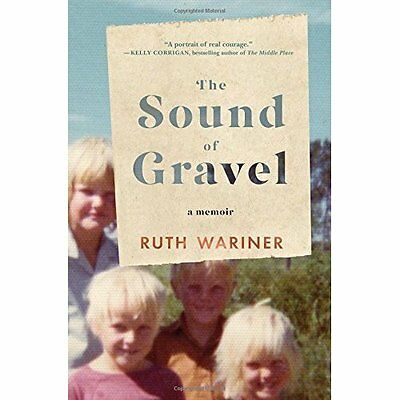 Sound of Gravel, The - Hardcover NEW Ruth Wariner(Au 2016-02-13