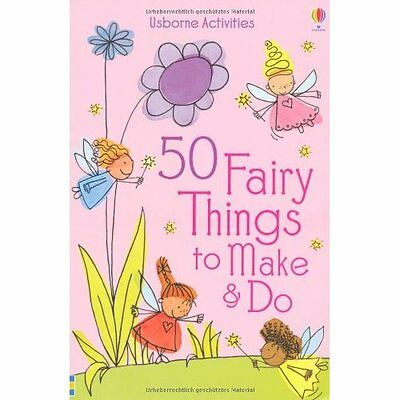 50 Fairy Things to Make and Do (Usborne Activities) - Paperback NEW Rebecca Gilp