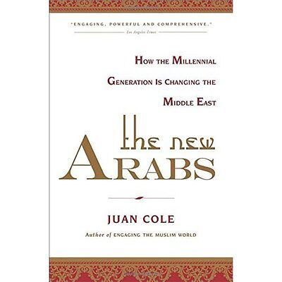The New Arabs: How the Millennial Generation Is Changin - Paperback NEW Juan Col