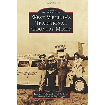 West Virginia's Traditional Country Music (Images of Am - Paperback NEW Buddy Gr